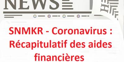 SNMKR – Coronavirus : Récapitulatif des aides financières
